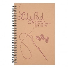 LilyPad Sewable Electronics Kit Guidebook: BOK-14270